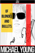 Of Blondes and Bullets