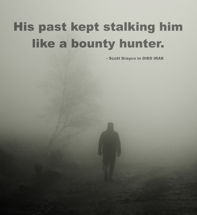 His past kept stalking him