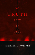 No_Truth_Left_To_Tell_by_Michael_McAuliffe