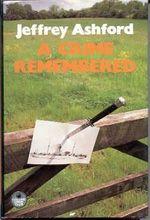 A Crime Remembered by Jeffrey Ashford