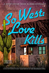So_West_Love_Kills